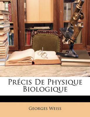 Prcis de Physique Biologique by Georges Weiss