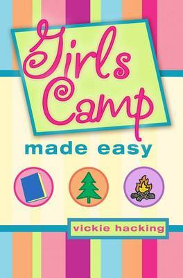 Girls Camp Made Easy by Vickie Hacking image