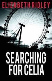 Searching for Celia by Elizabeth Ridley