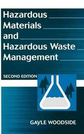 Hazardous Materials and Hazardous Waste Management by Gayle Woodside