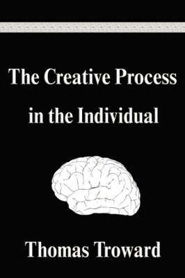 The Creative Process in the Individual by Thomas Troward image