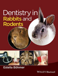 Dentistry in Rabbits and Rodents by Estella Bohmer