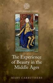 The Experience of Beauty in the Middle Ages by Mary Carruthers