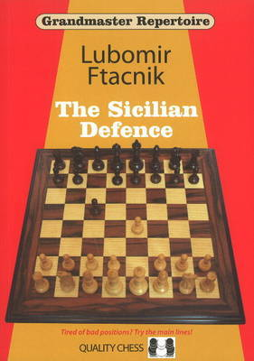 Grandmaster Repertoire: Sicilian Defence by Lubomir Ftacnik