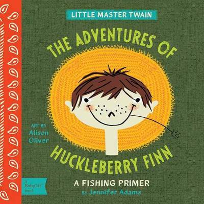 Little Master Twain The Adventures of Huckleberry Finn: A Camping Primer by Jennifer Adams