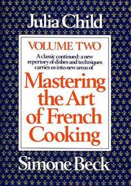 Mastering the Art of French Cooking: Vol 2 by Julia Child