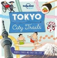 City Trails - Tokyo by Lonely Planet Kids