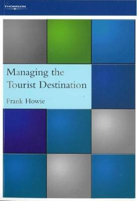 Managing the Tourist Destination by Frank Howie image