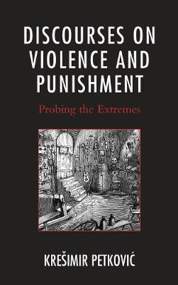 Discourses on Violence and Punishment by Kresimir Petkovic