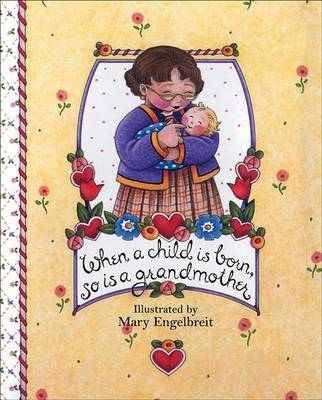 When a Child is Born, So is a Grandmother by Mary Engelbreit