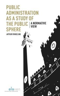 Public Administration as a Study of the Public Sphere by Arthur Ringeling image