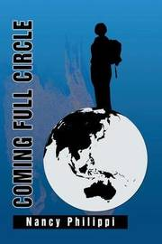 Coming Full Circle by Nancy Philippi