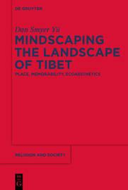 Mindscaping the Landscape of Tibet by Dan Smyer Yu