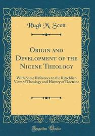 Origin and Development of the Nicene Theology by Hugh M. Scott image