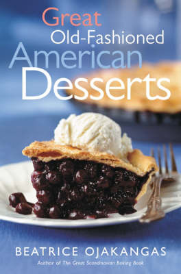 Great Old-Fashioned American Desserts by Beatrice Ojakangas image