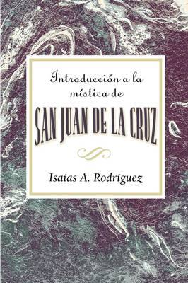 Introduccion a la Mistica de San Juan de La Cruz Aeth: An Introduction to the Mysticism of St. John of the Cross Aeth (Spanish) by Isaias A Rodriguez image