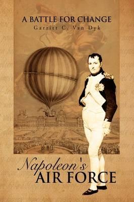 Napoleon's Air Force by Garritt C. Van Dyk image