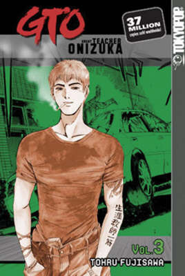 GTO: Great Teacher Onizuka: v. 3 by Tohru Fujisawa image