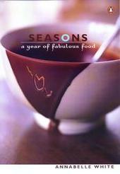 Seasons: a Year of Fabulous Food by Annabelle White