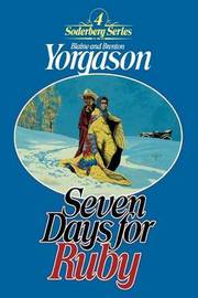Seven Days for Ruby by Blaine M. Yorgason