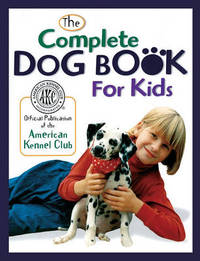 Complete Dog Book for Kids by American Kennel Club image