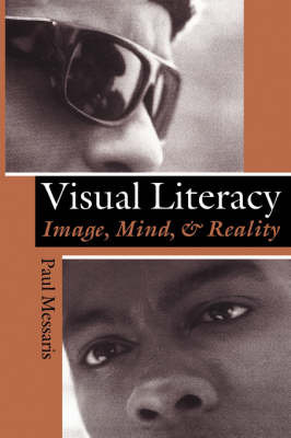 Visual Literacy: Image, Mind and Reality by Paul Messaris