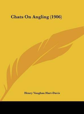 Chats on Angling (1906) by Henry Vaughan Hart-Davis