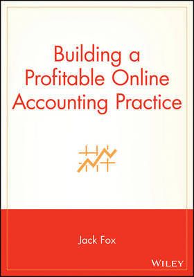 Building a Profitable Online Accounting Practice by JACK FOX