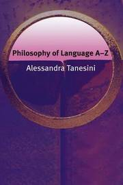 Philosophy of Language A-Z by Alessandra Tanesini image