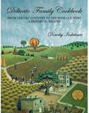 Delicato Family Cookbook: From the Old Country to the Wine Country: A History in Recipes by Dorothy Indelicato
