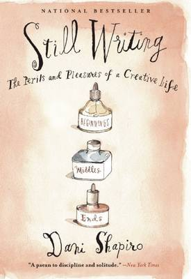 Still Writing by Dani Shapiro