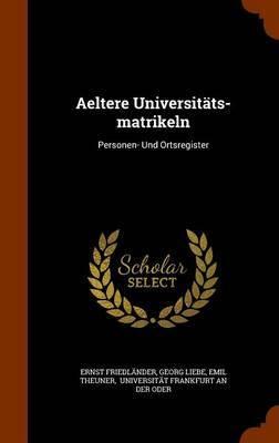 Aeltere Universitats-Matrikeln by Ernst Friedlander image