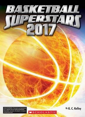 Basketball Superstars 2017 by K C Kelley