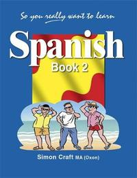 So You Really Want to Learn Spanish Book 2 by Simon Craft image