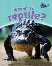Why am I a Reptile? by Greg Pyers