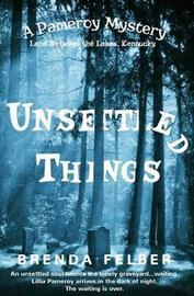 Unsettled Things by Brenda Felber