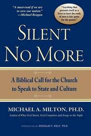 Silent No More by Michael A Milton