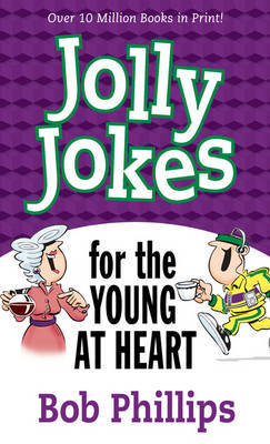 Jolly Jokes for the Young at Heart by Bob Phillips image