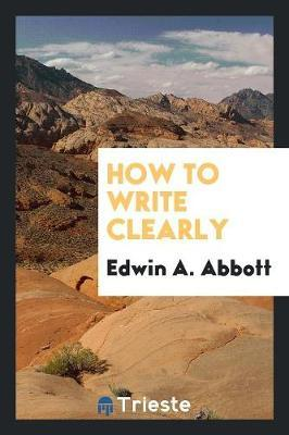 How to Write Clearly by Edwin A Abbott image