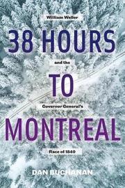 38 Hours to Montreal by Dan Buchanan image