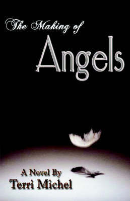 The Making of Angels by Terri Michel image