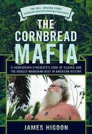 The Cornbread Mafia by James Higdon