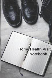 Home Health Visit Notebook by Zuru Publications