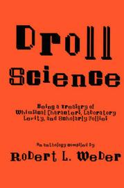 Droll Science by Robert L Weber