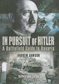 In Pursuit of Hitler by Andrew Rawson image