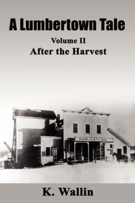 A Lumbertown Tale by K. Wallin