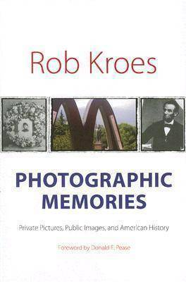 Photographic Memories by Rob Kroes