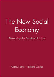 The New Social Economy by Andrew Sayer