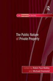 The Public Nature of Private Property by Michael Diamond