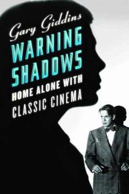 Warning Shadows by Gary Giddins